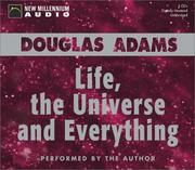 Cover of: Life, the Universe and Everything | Douglas Adams