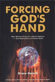 Cover of: Forcing God's Hand: why millions pray for a quick rapture--and destruction of planet earth
