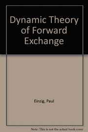 Cover of: A dynamic theory of forward exchange