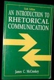 Cover of: An introduction to rhetorical communication | James C. McCroskey