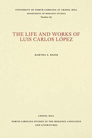 Cover of: The life and works of Luis Carlos López | Martha S. Bazik