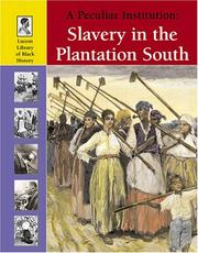 Cover of: Lucent Library of Black History - A Peculiar Institution: Slavery in the Plantation South (Lucent Library of Black History)