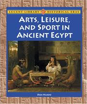 Cover of: Lucent Library of Historical Eras - Arts, Leisure, and Sport in Ancient Egypt (Lucent Library of Historical Eras) | Don Nardo