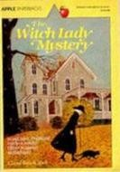 The Witch Lady Mystery by Carol Beach York