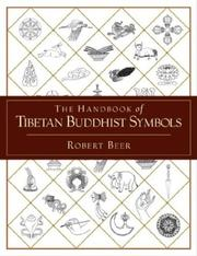 Cover of: A Handbook of Tibetan Buddhist Symbols | Robert Beer