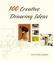 Cover of: 100 Creative Drawing Ideas | Anna Held Audette
