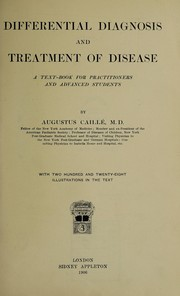 Cover of: Differential diagnosis and treatment of disease | Augustus CaillГ©