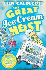 Cover of: The great ice-cream heist | Elen Caldecott