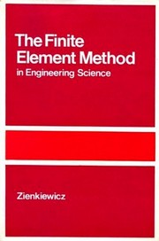 Cover of: The finite element method in engineering science | O. C. Zienkiewicz