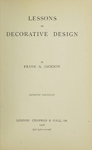 Cover of: Lessons on decorative design | Frank G. Jackson