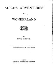 Alice's Adventures in Wonderland / Through the Looking Glass, and What Alice Found There