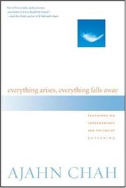 Cover of: Everything arises, everything falls away | Achaan Chah
