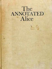 Cover of: The Annotated Alice | Lewis Carroll