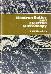 Cover of: Electron optics and electron microscopy | P. W. Hawkes