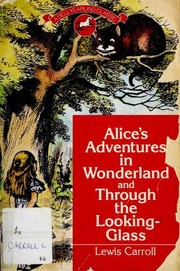 Cover of: Alice's Adventures in Wonderland and Through the Looking-Glass | Lewis Carroll