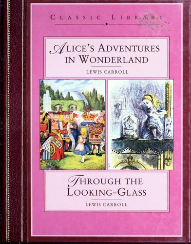 Alice's Adventures in Wonderland / Through the Looking-Glass by Lewis Carroll