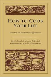 Cover of: How to Cook Your Life: From the Zen Kitchen to Enlightenment