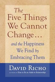 Cover of: The Five Things We Cannot Change | David Richo