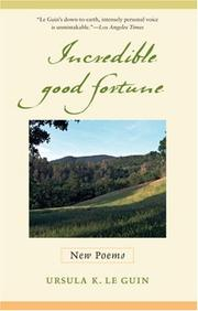 Cover of: Incredible good fortune: new poems