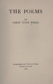 Cover of: The poems of Le Roy Titus Weeks. | Leroy Titus Weeks