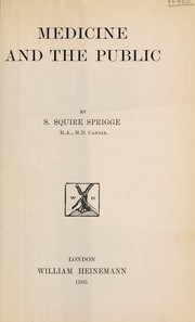 Cover of: Medicine and the public | S. Squire Sprigge