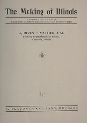 Cover of: The making of Illinois | Irwin F. Mather