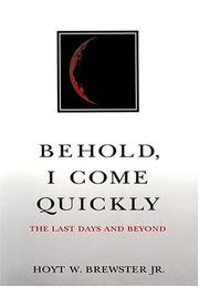 Cover of: Behold, I Come Quickly | Hoyt W. Brewster