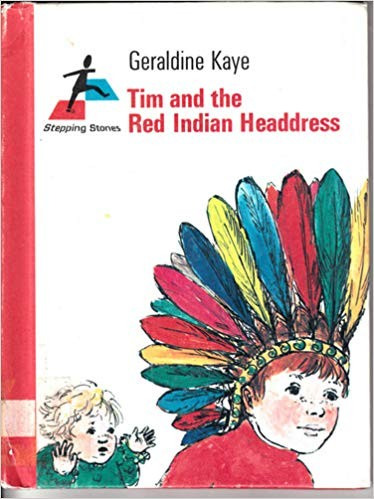 Tim and the Red Indian head-dress by Geraldine Kaye