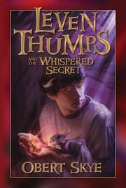 Cover of: Leven Thumps and the Whispered Secret | Obert Skye