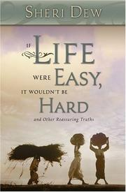 Cover of: If life were easy, it wouldn't be hard