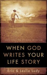 Cover of: When God Writes Your Life Story: Experience the Ultimate Adventure