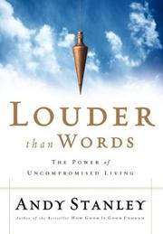 Cover of: Louder Than Words | Andy Stanley