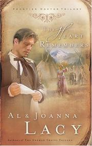 Cover of: The heart remembers | Al Lacy