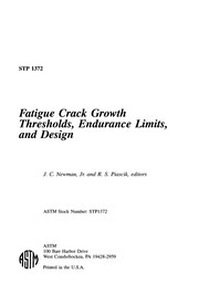 Cover of: Fatigue crack growth thresholds, endurance limits, and design |