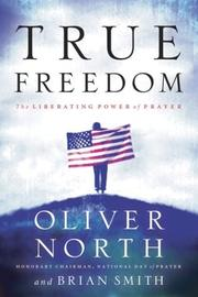 Cover of: True Freedom | Oliver North, Brian Smith