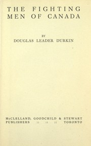 Cover of: The fighting men of Canada. -- | Douglas Leader Durkin