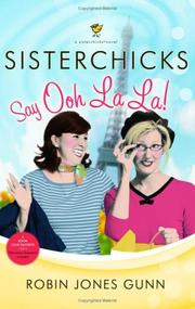 Cover of: Sisterchicks say ooh la la!: a sisterchick novel