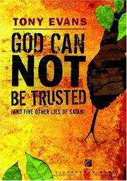 Cover of: God Can Not Be Trusted (and Five Other Lies of Satan) (LifeChange Books)
