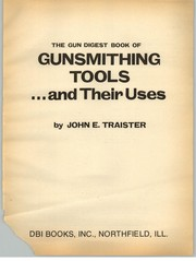 Cover of: The Gun digest book of gunsmithing tools, and their uses