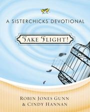 Cover of: Take Flight!: A Sisterchicks Devotional