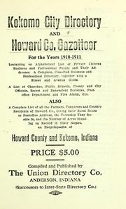 Cover of: Kokomo City Directory and Howard County Gazetteer for the Years 1910-1911. |