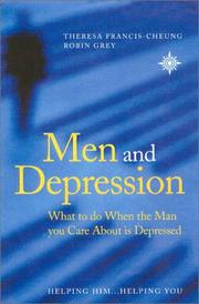 Cover of: Men and Depression: What to Do When the Man You Care About is Depressed
