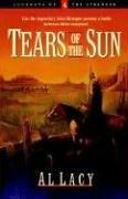 Cover of: Tears of the Sun (Journeys of the Stranger #4) | Al Lacy