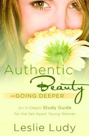 Cover of: Authentic Beauty, Going Deeper | Leslie Ludy
