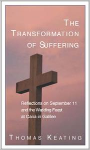 Cover of: The Transformation of Suffering: Reflections on September 11 & the Wedding Feast at Cana in Galilee