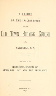 Cover of: A record of the inscriptions in the old town burying ground of Newburgh, N. Y. ... | Rufus Emery
