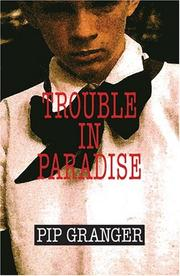 Trouble in paradise by Pip Granger