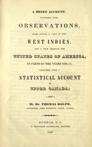 Cover of: A brief account, together with observations, made during a visit in the West Indies, and a tour through the United States of America | Rolph, Thomas