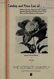 Cover of: Catalog and price list of modern peonies, flowering crab apples, Japanese flowering cherries, French lilacs, new and rare shrubs and evergreens | Cottage Gardens Inc