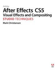 Cover of: Adobe After Effects CS5 visual effects and compositing studio techniques | Mark Christiansen